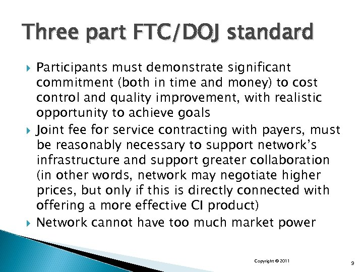Three part FTC/DOJ standard Participants must demonstrate significant commitment (both in time and money)