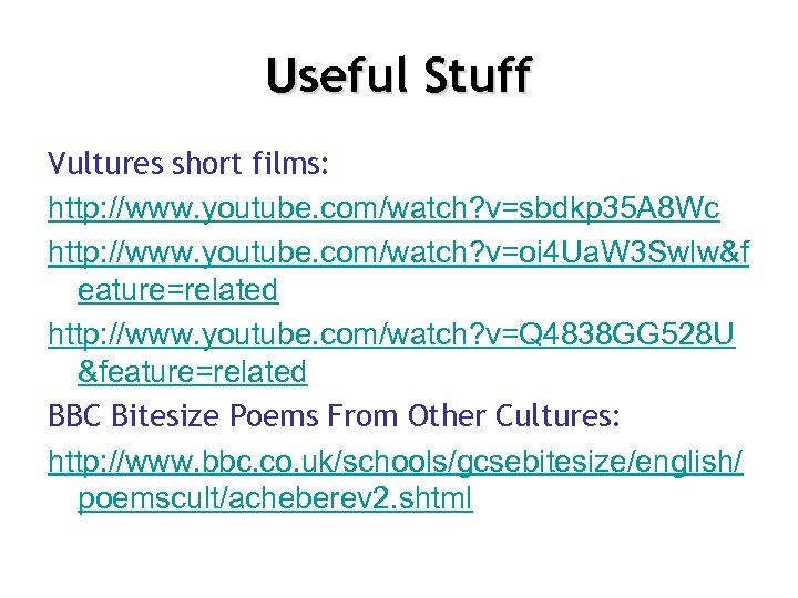 Useful Stuff Vultures short films: http: //www. youtube. com/watch? v=sbdkp 35 A 8 Wc