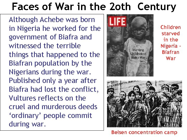 Faces of War in the 2 oth Century Although Achebe was born in Nigeria