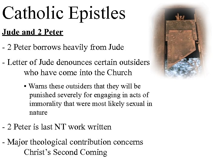 Catholic Epistles Jude and 2 Peter - 2 Peter borrows heavily from Jude -