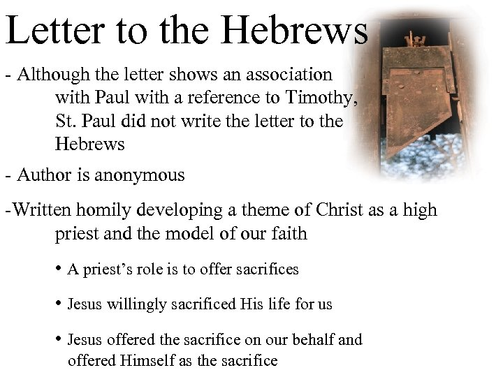 Letter to the Hebrews - Although the letter shows an association with Paul with