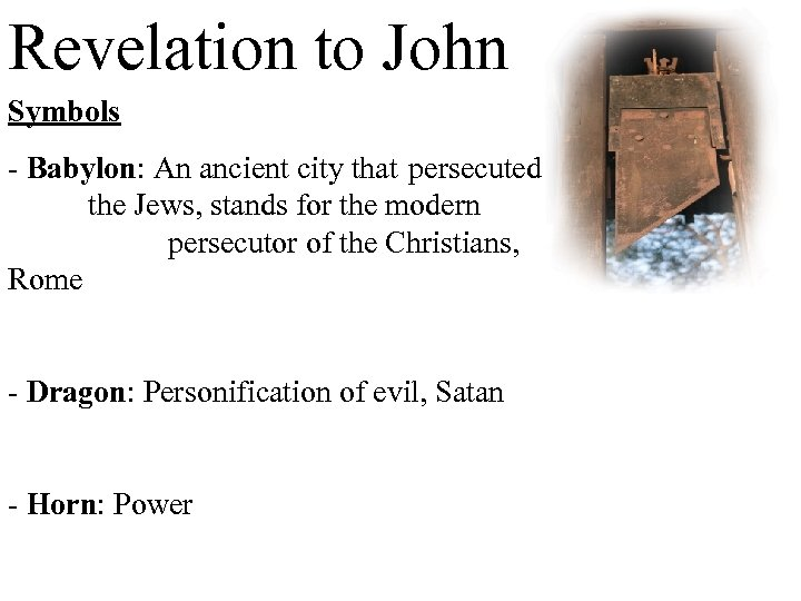 Revelation to John Symbols - Babylon: An ancient city that persecuted the Jews, stands