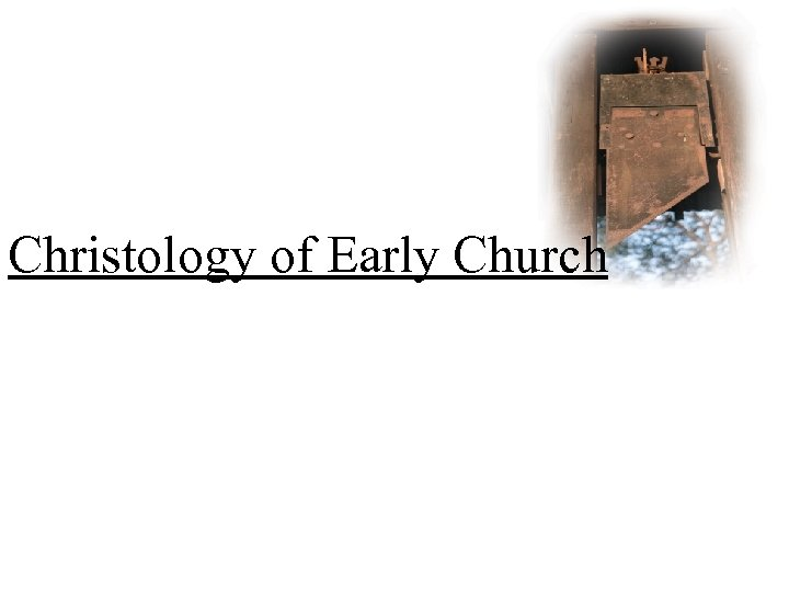 Christology of Early Church