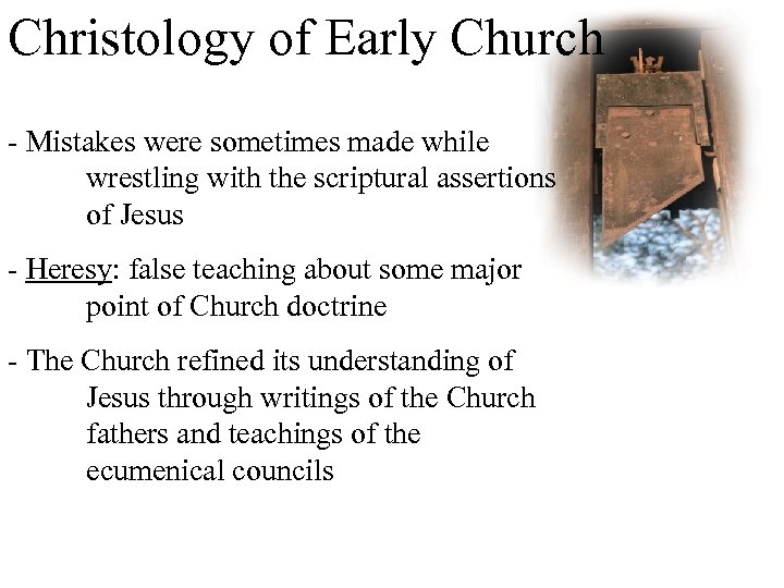 Christology of Early Church - Mistakes were sometimes made while wrestling with the scriptural