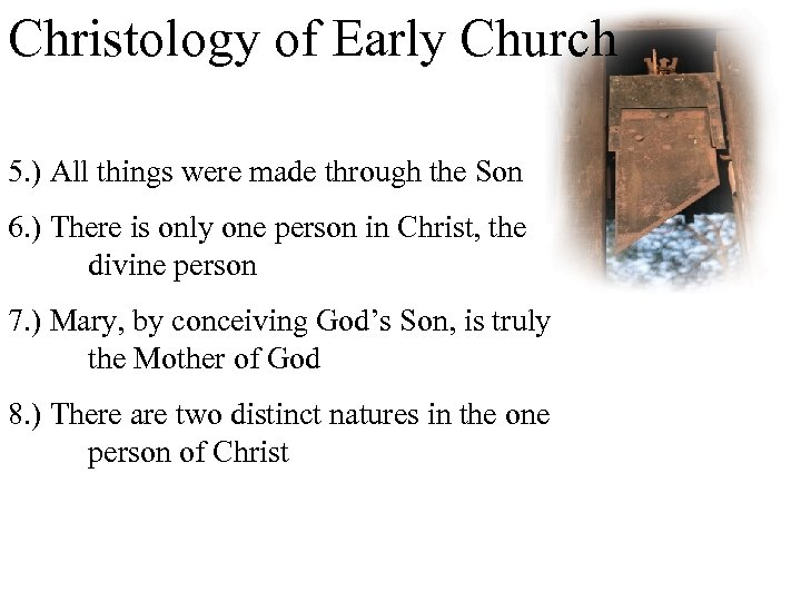 Christology of Early Church 5. ) All things were made through the Son 6.