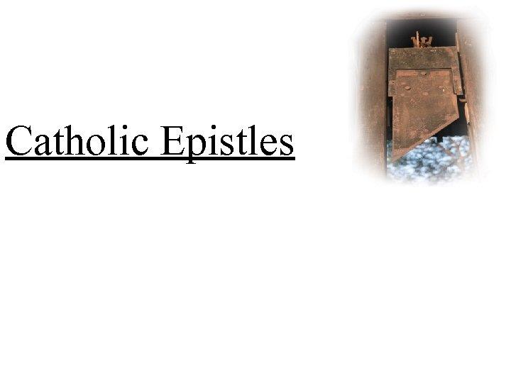 Catholic Epistles