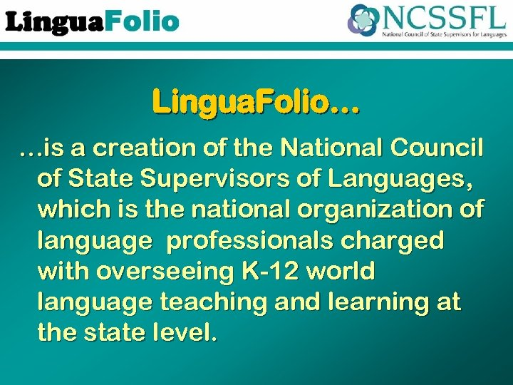 Lingua. Folio… …is a creation of the National Council of State Supervisors of Languages,
