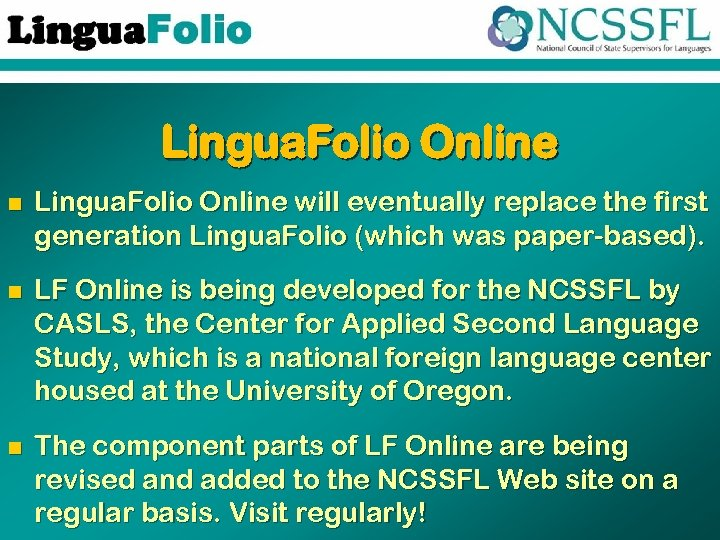 Lingua. Folio Online n Lingua. Folio Online will eventually replace the first generation Lingua.