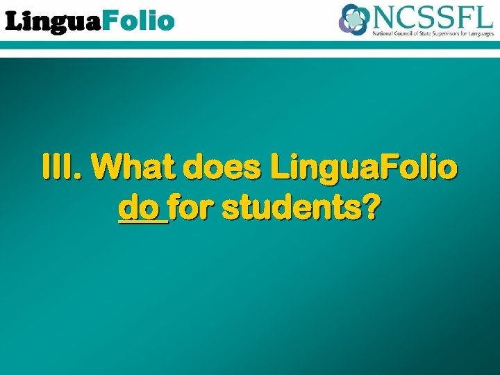 III. What does Lingua. Folio do for students?