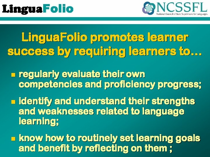 Lingua. Folio promotes learner success by requiring learners to… n regularly evaluate their own