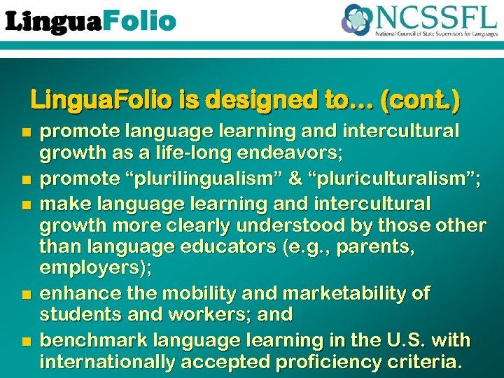 Lingua. Folio is designed to… (cont. ) n n n promote language learning and