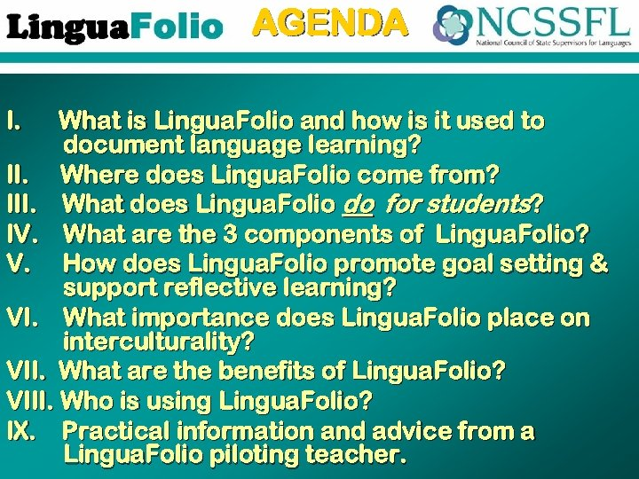 AGENDA I. What is Lingua. Folio and how is it used to document language