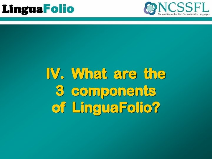 IV. 3 of What are the components Lingua. Folio?