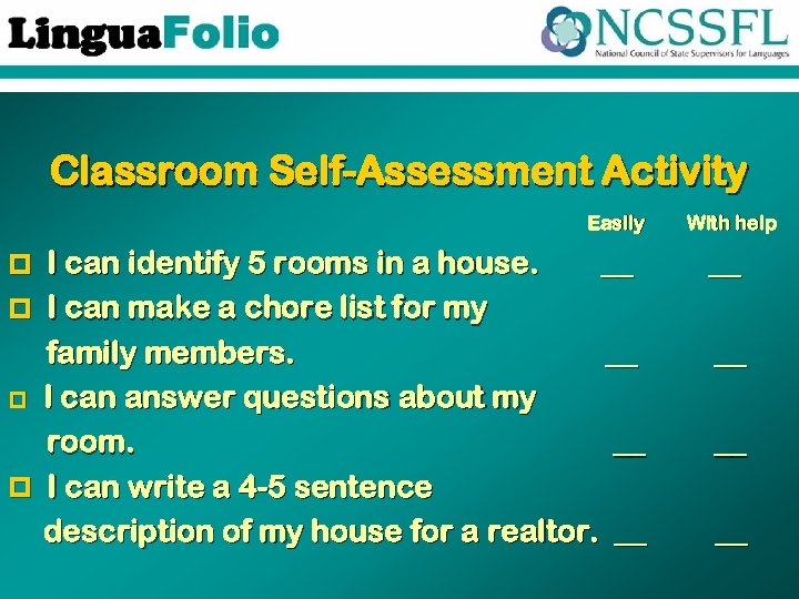 Classroom Self-Assessment Activity Easily p I can identify 5 rooms in a house. __