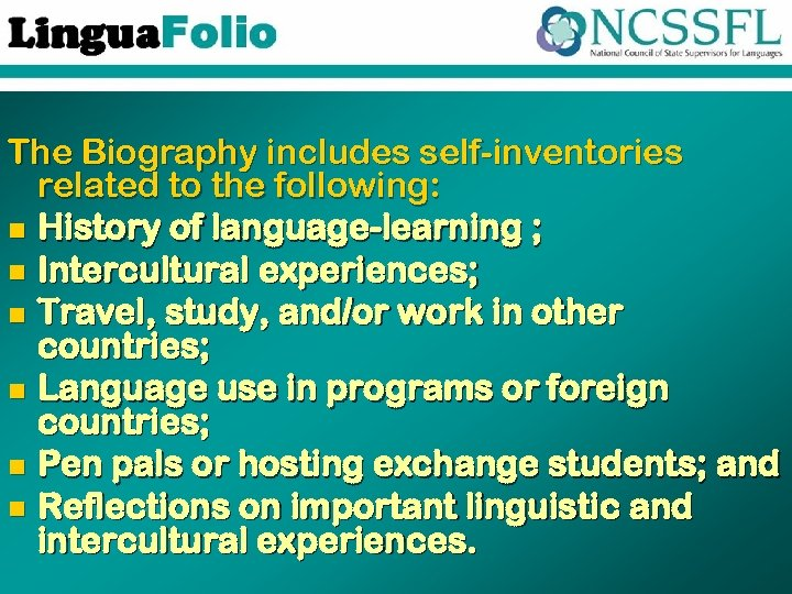 The Biography includes self-inventories related to the following: n History of language-learning ; n