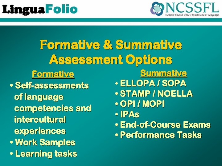 Formative & Summative Assessment Options Formative • Self-assessments of language competencies and intercultural experiences
