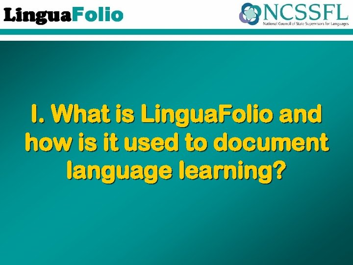 I. What is Lingua. Folio and how is it used to document language learning?