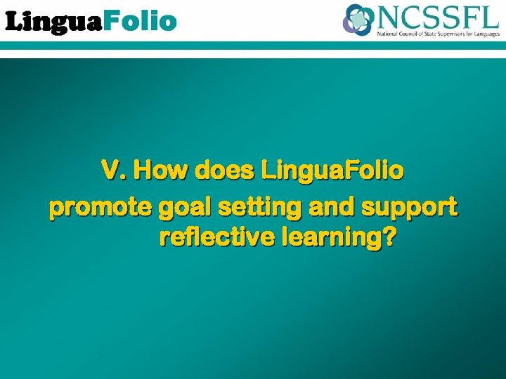 V. How does Lingua. Folio promote goal setting and support reflective learning?