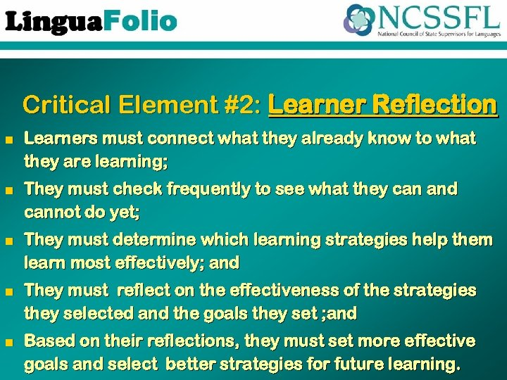 Critical Element #2: Learner Reflection n Learners must connect what they already know to