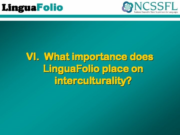 VI. What importance does Lingua. Folio place on interculturality?