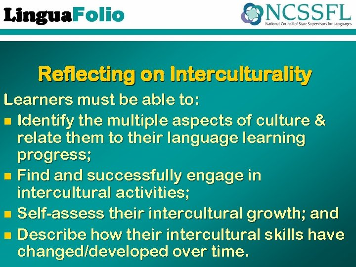 Reflecting on Interculturality Learners must be able to: n Identify the multiple aspects of