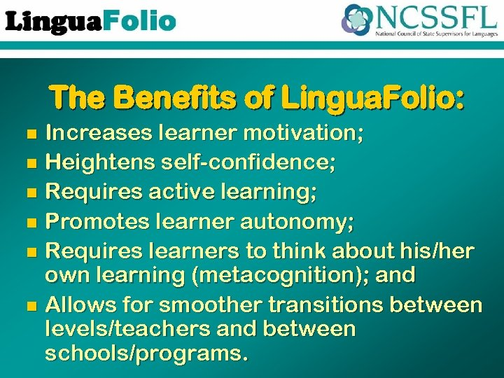 The Benefits of Lingua. Folio: Increases learner motivation; n Heightens self-confidence; n Requires active