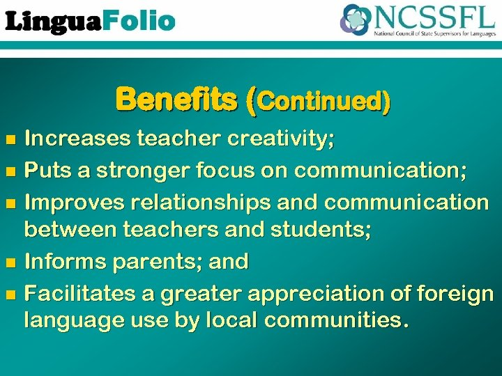 Benefits (Continued) Increases teacher creativity; n Puts a stronger focus on communication; n Improves