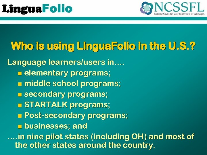 Who is using Lingua. Folio in the U. S. ? Language learners/users in…. n