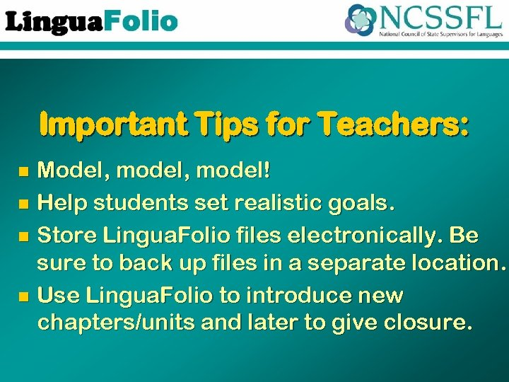 Important Tips for Teachers: Model, model! n Help students set realistic goals. n Store