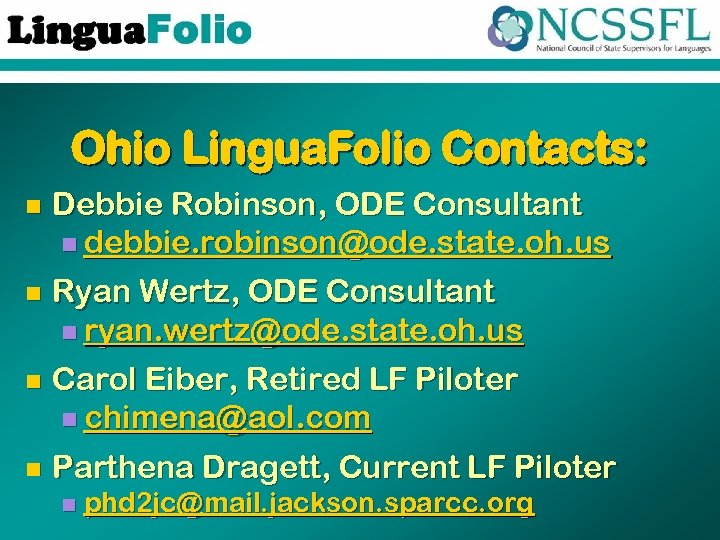 Ohio Lingua. Folio Contacts: Debbie Robinson, ODE Consultant n debbie. robinson@ode. state. oh. us