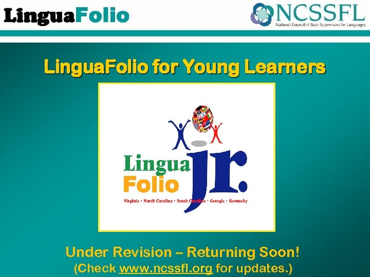 Lingua. Folio for Young Learners Under Revision – Returning Soon! (Check www. ncssfl. org