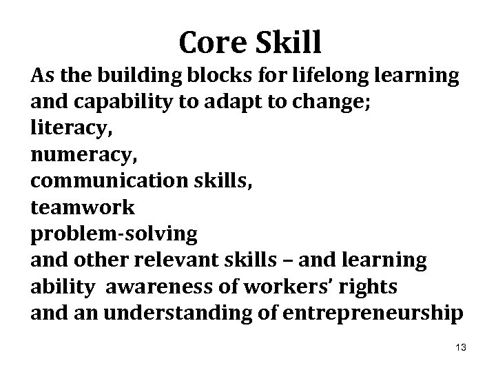 Core Skill As the building blocks for lifelong learning and capability to adapt to