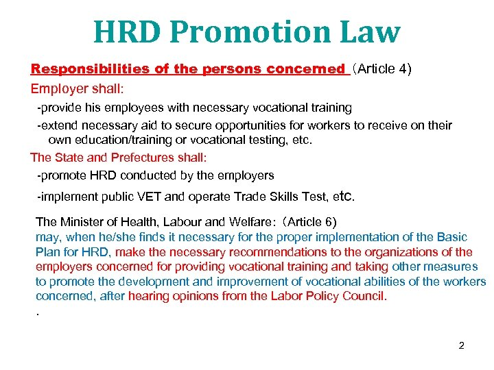 HRD Promotion Law Responsibilities of the persons concerned (Article 4) Employer shall: -provide his