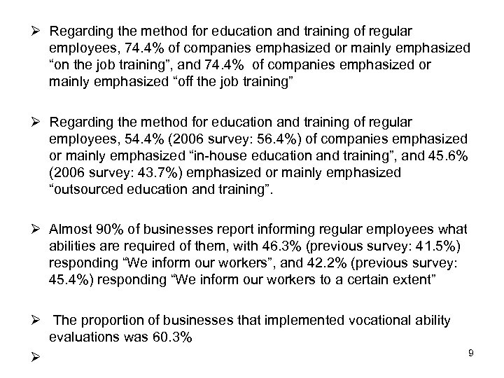 Ø Regarding the method for education and training of regular employees, 74. 4% of