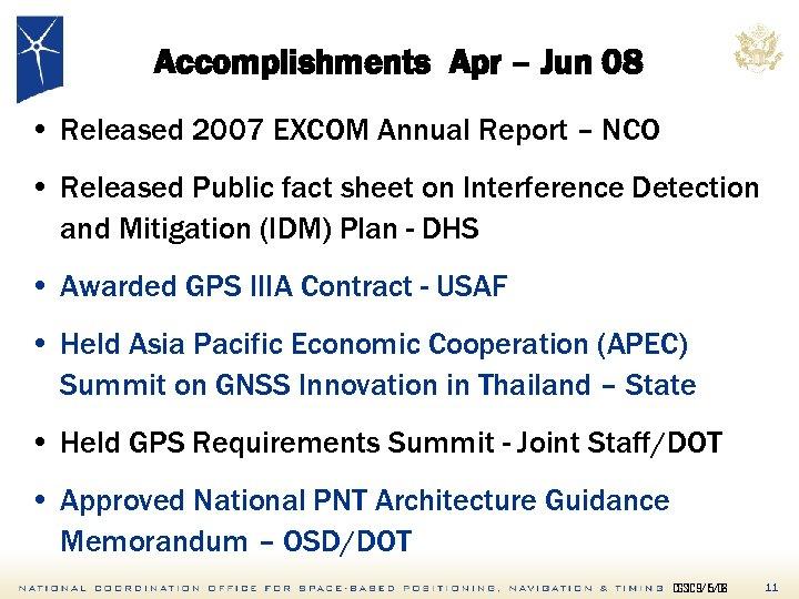 Accomplishments Apr – Jun 08 • Released 2007 EXCOM Annual Report – NCO •