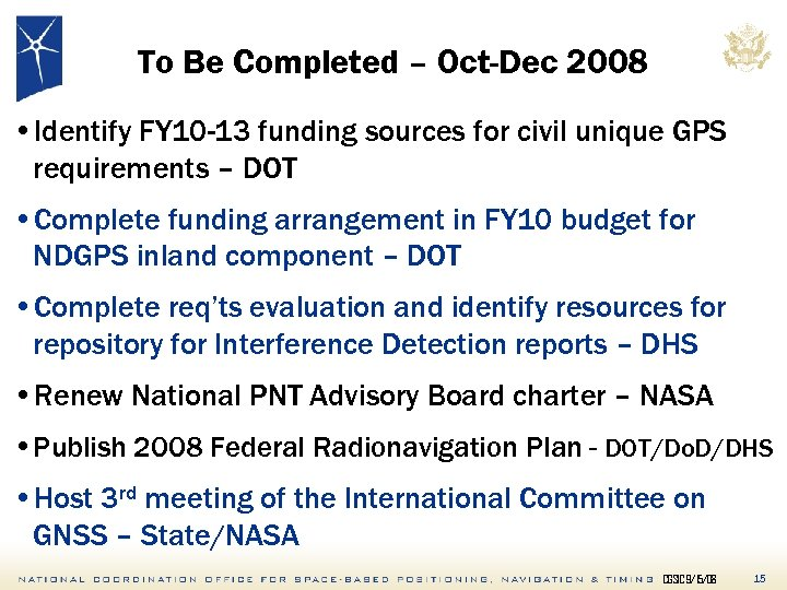 To Be Completed – Oct-Dec 2008 • Identify FY 10 -13 funding sources for