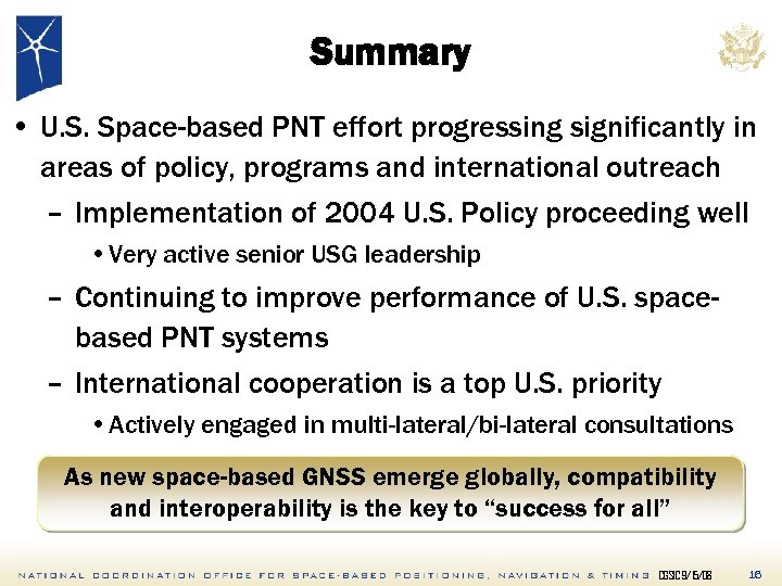 Summary • U. S. Space-based PNT effort progressing significantly in areas of policy, programs