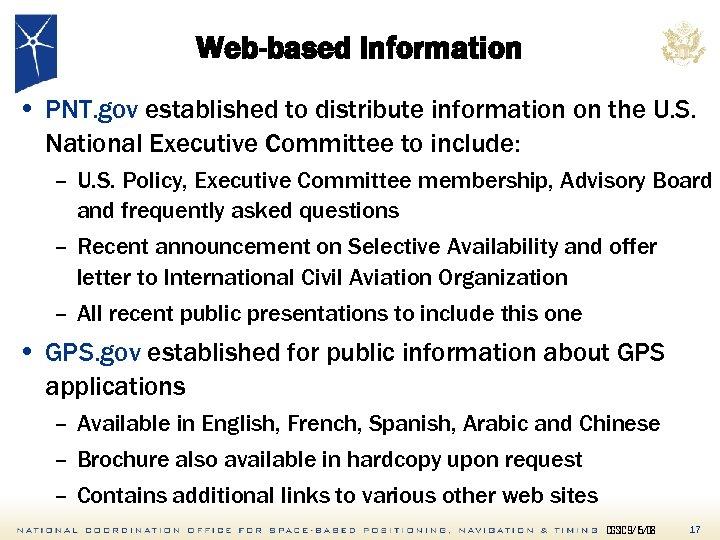 Web-based Information • PNT. gov established to distribute information on the U. S. National