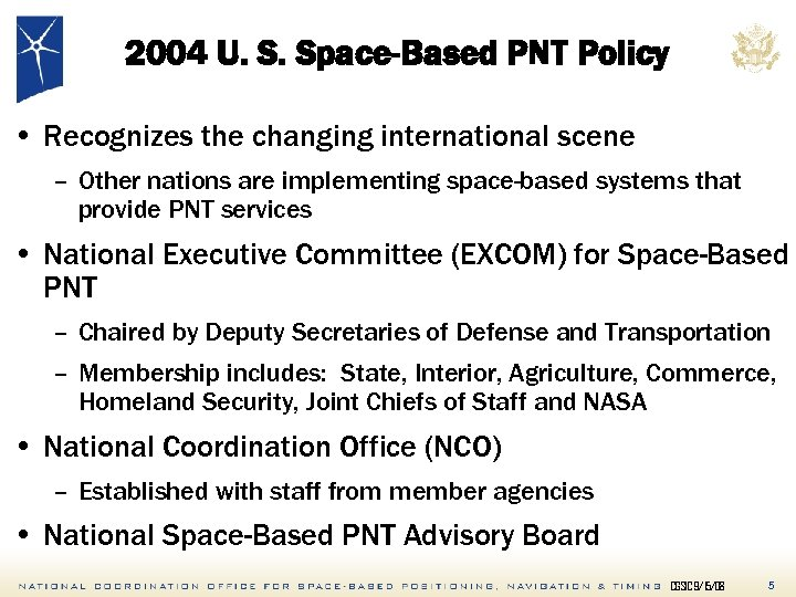 2004 U. S. Space-Based PNT Policy • Recognizes the changing international scene – Other