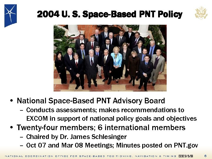 2004 U. S. Space-Based PNT Policy • National Space-Based PNT Advisory Board – Conducts