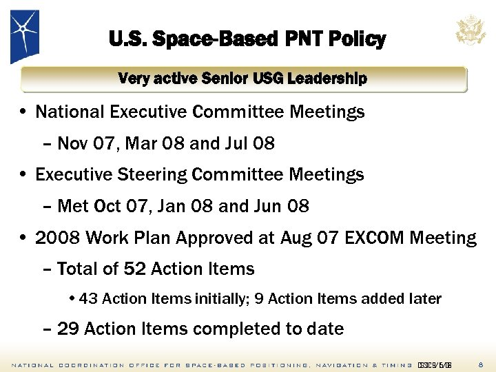 U. S. Space-Based PNT Policy Very active Senior USG Leadership • National Executive Committee