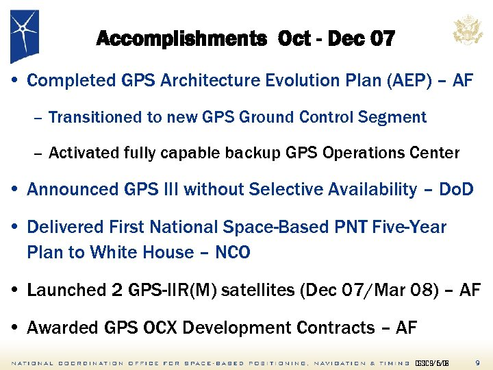 Accomplishments Oct - Dec 07 • Completed GPS Architecture Evolution Plan (AEP) – AF