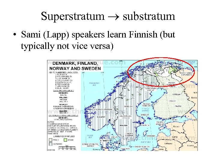 Superstratum substratum • Sami (Lapp) speakers learn Finnish (but typically not vice versa)