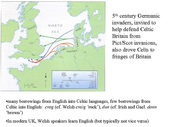 5 th century Germanic invaders, invited to help defend Celtic Britain from Pict/Scot invasions,