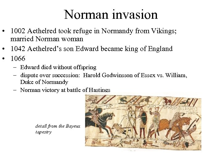 Norman invasion • 1002 Aethelred took refuge in Normandy from Vikings; married Norman woman