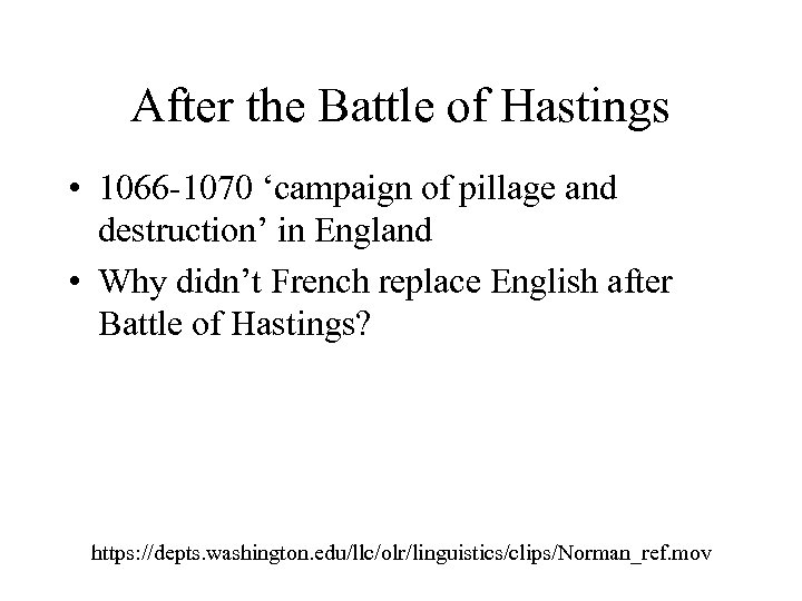 After the Battle of Hastings • 1066 -1070 'campaign of pillage and destruction' in