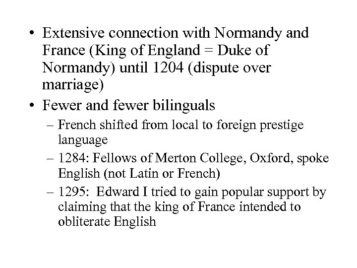 • Extensive connection with Normandy and France (King of England = Duke of
