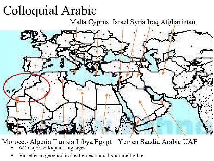 Colloquial Arabic Malta Cyprus Israel Syria Iraq Afghanistan Morocco Algeria Tunisia Libya Egypt Yemen