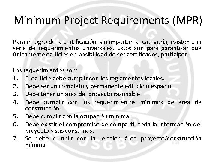 Minimum Project Requirements (MPR) Para el logro de la certificación, sin importar la categoría,