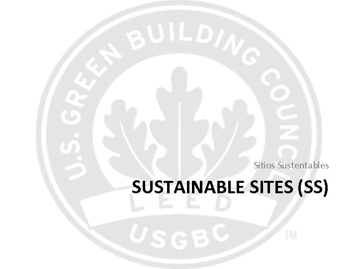 Sitios Sustentables SUSTAINABLE SITES (SS)